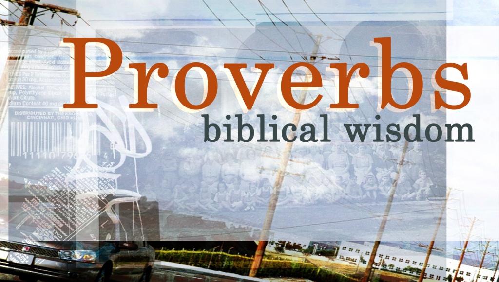Biblical Wisdom -Prov